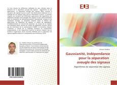 Bookcover of Gaussianité, Indépendance pour la séparation aveugle des signaux