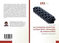 Portada del libro de Les composites Acide Poly-Lactique (PLA) / Nanotubes de carbone (CNTs)