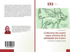 Bookcover of Le Monstre des contes négro-africains de la pédagogie par la peur