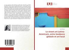 Le street art Latino-Américain, entre tendance globale et art local的封面