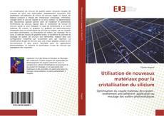 Buchcover von Utilisation de nouveaux matériaux pour la cristallisation du silicium