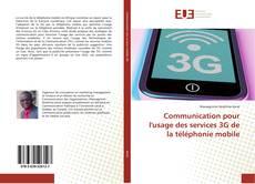 Bookcover of Communication pour l'usage des services 3G de la téléphonie mobile