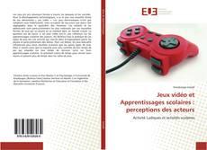 Bookcover of Jeux vidéo et Apprentissages scolaires : perceptions des acteurs