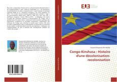 Congo-Kinshasa : Histoire d'une décolonisation-recolonisation kitap kapağı