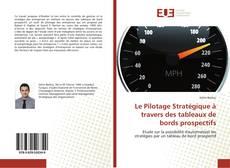 Portada del libro de Le Pilotage Stratégique à travers des tableaux de bords prospectifs