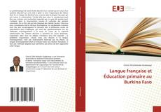 Bookcover of Langue française et Éducation primaire au Burkina Faso