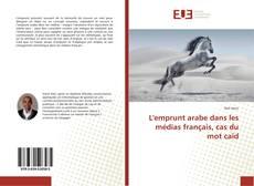Bookcover of L'emprunt arabe dans les médias français, cas du mot caïd