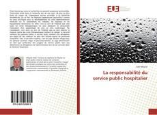 Bookcover of La responsabilité du service public hospitalier