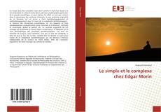 Bookcover of Le simple et le complexe chez Edgar Morin