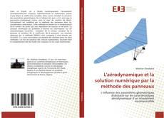 Copertina di L'aérodynamique et la solution numérique par la méthode des panneaux