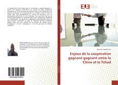 Capa do livro de Enjeux de la coopération gagnant-gagnant entre la Chine et le Tchad
