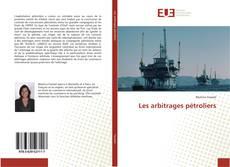 Couverture de Les arbitrages pétroliers