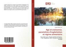 Couverture de Age et croissance, paramètres d'exploitation et régime alimentaire