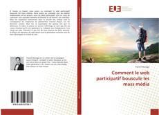 Copertina di Comment le web participatif bouscule les mass média