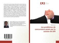 Couverture de Les problèmes de concurrence posés par la cession de SFR