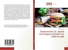 Couverture de Gastronomie 2.0 : quand les marques s'invitent à la table du web