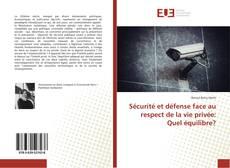 Bookcover of Sécurité et défense face au respect de la vie privée: Quel équilibre?