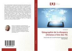 Couverture de Géographie de la diaspora chinoise à l'ère des TIC