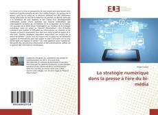 Copertina di La stratégie numérique dans la presse à l'ère du bi-média