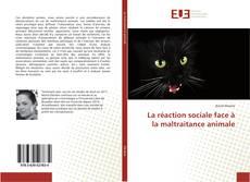 Copertina di La réaction sociale face à la maltraitance animale