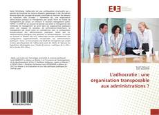 Buchcover von L'adhocratie : une organisation transposable aux administrations ?