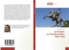 Bookcover of La Turquie en Transformation 1922-1932