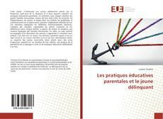 Copertina di Les pratiques éducatives parentales et le jeune délinquant