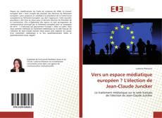 Vers un espace médiatique européen ? L'élection de Jean-Claude Juncker的封面