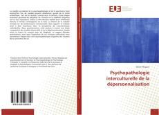 Bookcover of Psychopathologie interculturelle de la dépersonnalisation