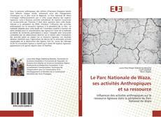 Bookcover of Le Parc Nationale de Waza, ses activités Anthropiques et sa ressource