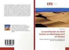 La contribution du droit foncier au développement en Afrique kitap kapağı