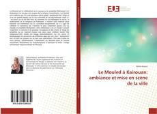 Bookcover of Le Mouled à Kairouan: ambiance et mise en scène de la ville