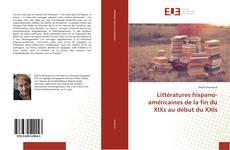 Bookcover of Littératures hispano-américaines de la fin du XIXs au début du XXIs
