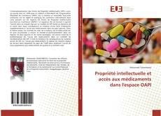 Portada del libro de Propriété intellectuelle et accès aux médicaments dans l'espace OAPI