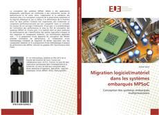 Bookcover of Migration logiciel/matériel dans les systèmes embarqués MPSoC