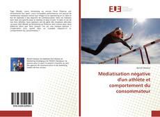 Bookcover of Médiatisation négative d'un athlète et comportement du consommateur