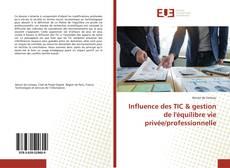 Influence des TIC & gestion de l'équilibre vie privée/professionnelle kitap kapağı