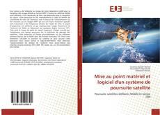 Couverture de Mise au point matériel et logiciel d'un système de poursuite satellite