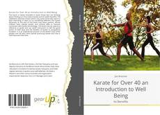 Couverture de Karate for Over 40 an Introduction to Well Being