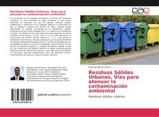 Bookcover of Residuos Sólidos Urbanos. Vías para atenuar la contaminación ambiental