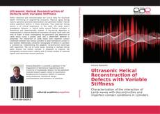 Bookcover of Ultrasonic Helical Reconstruction of Defects with Variable Stiffness