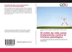 Bookcover of El estilo de vida como tratamiento contra la tristeza patológica
