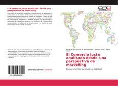 Couverture de El Comercio Justo analizado desde una perspectiva de marketing