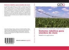 Sistema robótico para siembra de maíz kitap kapağı