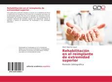 Rehabilitación en el reimplante de extremidad superior kitap kapağı
