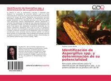 Buchcover von Identificación de Aspergillus spp. y determinación de su potencialidad