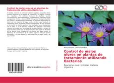 Portada del libro de Control de malos olores en plantas de tratamiento utilizando Bacterias