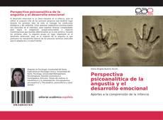 Bookcover of Perspectiva psicoanalítica de la angustia y el desarrollo emocional