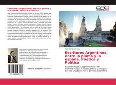 Bookcover of Escritores Argentinos: entre la pluma y la espada. Poética y Política