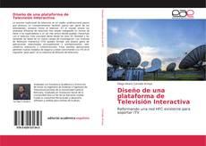 Обложка Diseño de una plataforma de Televisión Interactiva